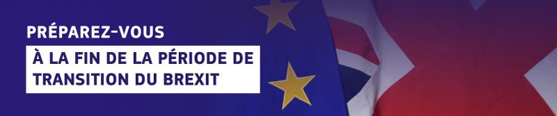 Brexit - comment se préparer à la fin de la période de transition Guide destiné aux entreprises