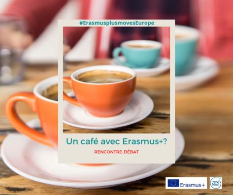 Un café avec Erasmus+?